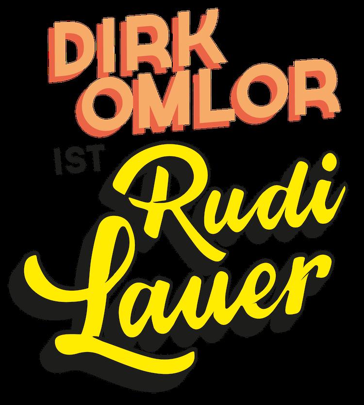 Dirk Omlor ist Rudi Lauer